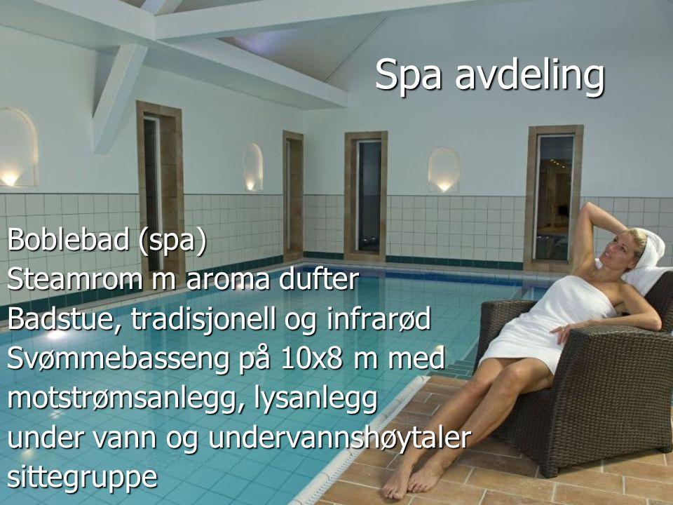Spa avdeling Spa avdeling Boblebad (spa) Steamrom m aroma dufter Badstue, tradisjonell og infrarød Svømmebasseng på 10x8 m med motstrømsanlegg, lysanl