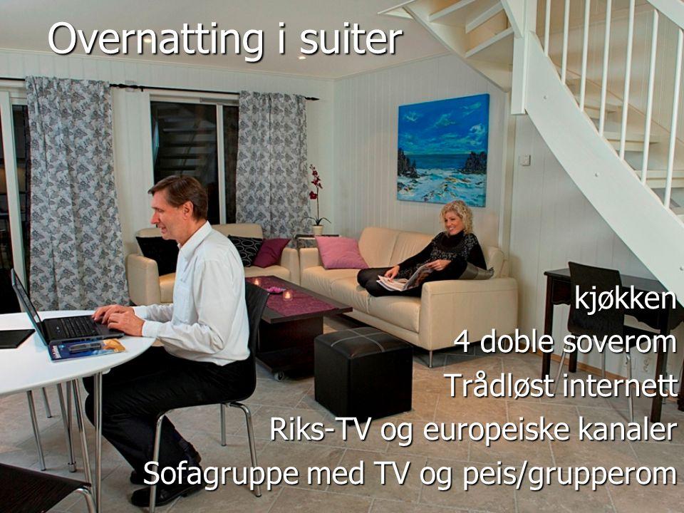 Overnatting i suiter kjøkken 4 doble soverom Trådløst internett Riks-TV og europeiske kanaler Sofagruppe med TV og peis/grupperom