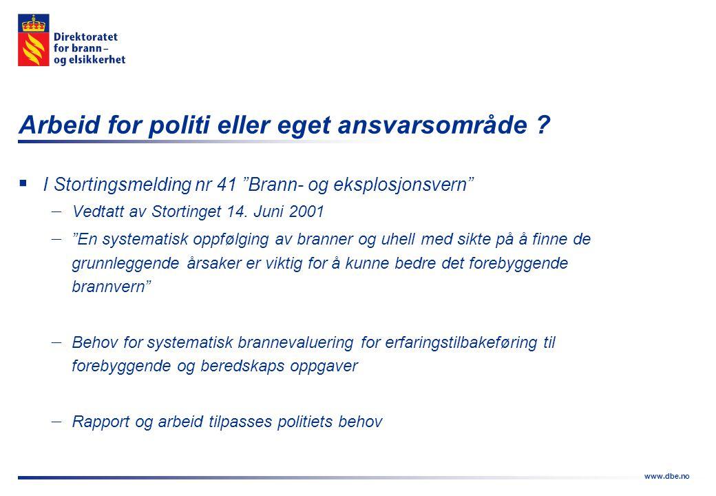 """www.dbe.no Arbeid for politi eller eget ansvarsområde ?  I Stortingsmelding nr 41 """"Brann- og eksplosjonsvern""""  Vedtatt av Stortinget 14. Juni 2001 """
