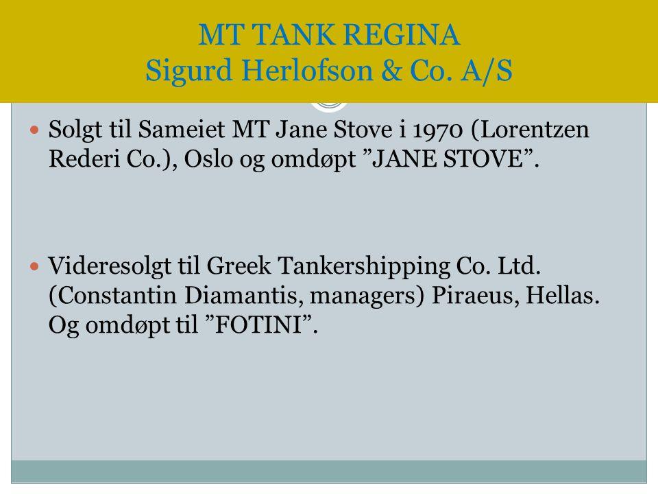 """ Solgt til Sameiet MT Jane Stove i 1970 (Lorentzen Rederi Co.), Oslo og omdøpt """"JANE STOVE"""".  Videresolgt til Greek Tankershipping Co. Ltd. (Constan"""