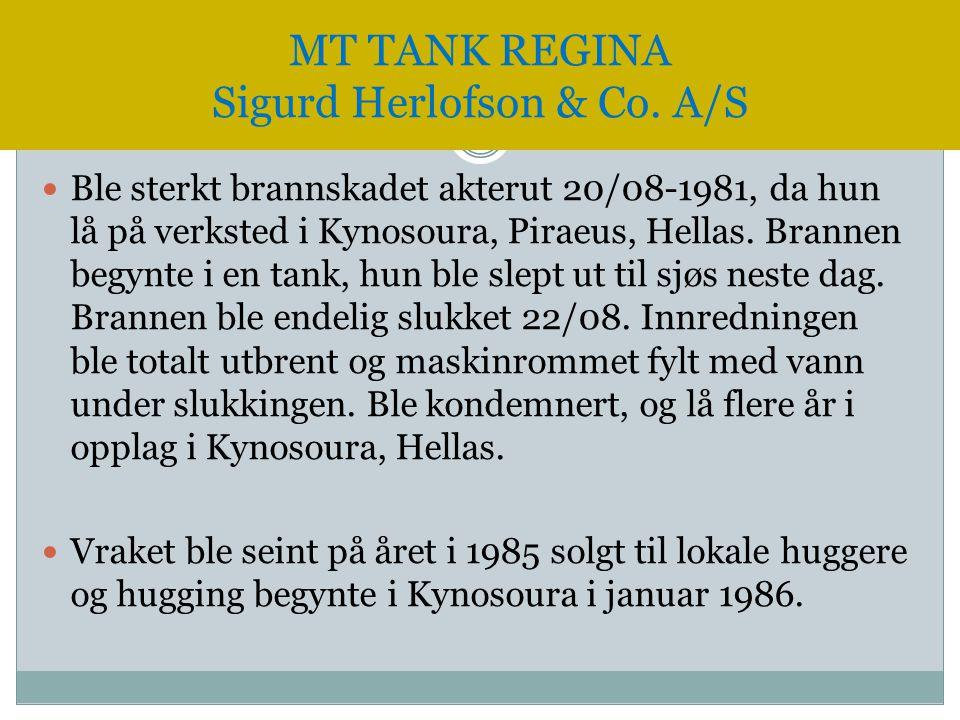  Ble sterkt brannskadet akterut 20/08-1981, da hun lå på verksted i Kynosoura, Piraeus, Hellas. Brannen begynte i en tank, hun ble slept ut til sjøs