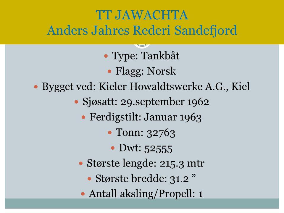  Type: Tankbåt  Flagg: Norsk  Bygget ved: Kieler Howaldtswerke A.G., Kiel  Sjøsatt: 29.september 1962  Ferdigstilt: Januar 1963  Tonn: 32763  D