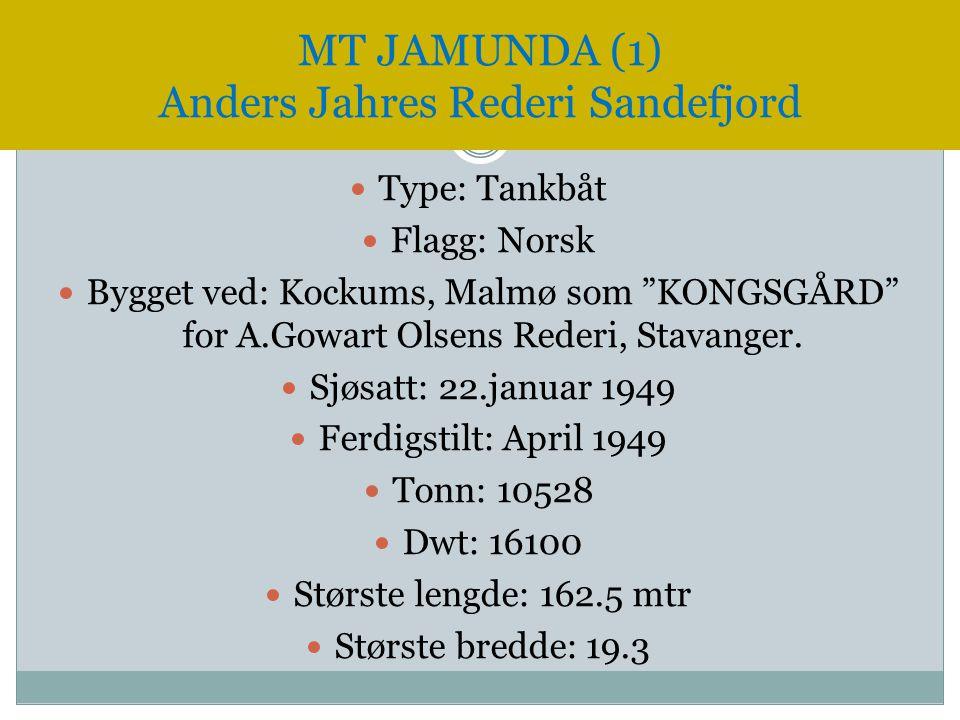 """ Type: Tankbåt  Flagg: Norsk  Bygget ved: Kockums, Malmø som """"KONGSGÅRD"""" for A.Gowart Olsens Rederi, Stavanger.  Sjøsatt: 22.januar 1949  Ferdigs"""