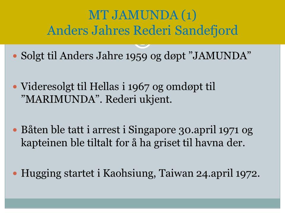 """ Solgt til Anders Jahre 1959 og døpt """"JAMUNDA""""  Videresolgt til Hellas i 1967 og omdøpt til """"MARIMUNDA"""". Rederi ukjent.  Båten ble tatt i arrest i"""