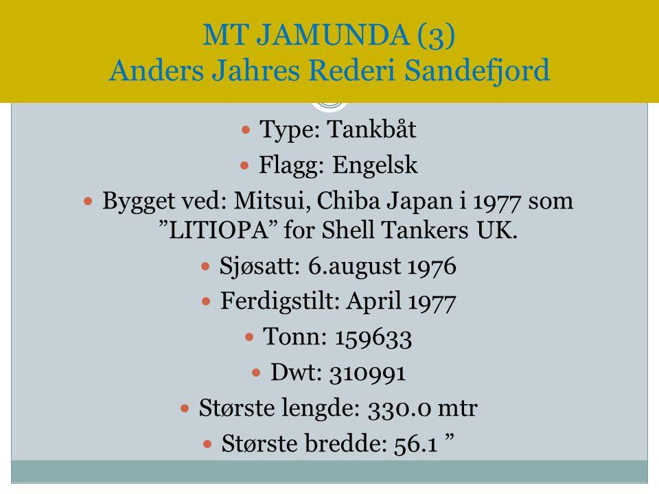 """ Type: Tankbåt  Flagg: Engelsk  Bygget ved: Mitsui, Chiba Japan i 1977 som """"LITIOPA"""" for Shell Tankers UK.  Sjøsatt: 6.august 1976  Ferdigstilt:"""