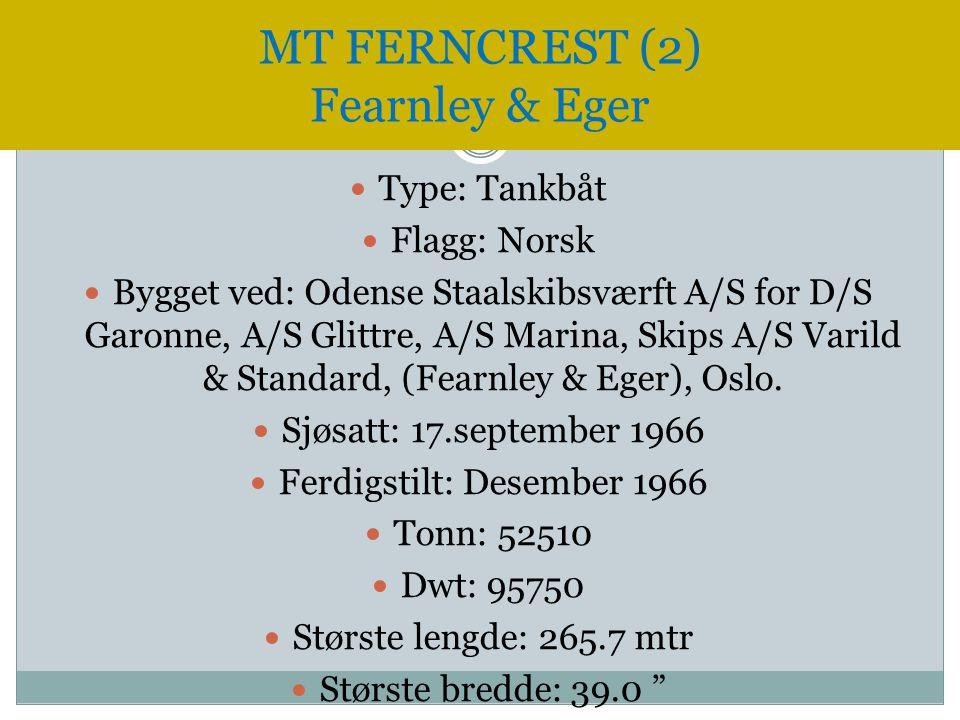  Type: Tankbåt  Flagg: Norsk  Bygget ved: Odense Staalskibsværft A/S for D/S Garonne, A/S Glittre, A/S Marina, Skips A/S Varild & Standard, (Fearnl