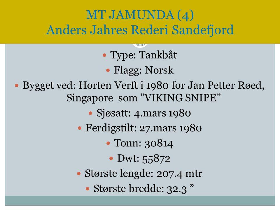 """ Type: Tankbåt  Flagg: Norsk  Bygget ved: Horten Verft i 1980 for Jan Petter Røed, Singapore som """"VIKING SNIPE""""  Sjøsatt: 4.mars 1980  Ferdigstil"""
