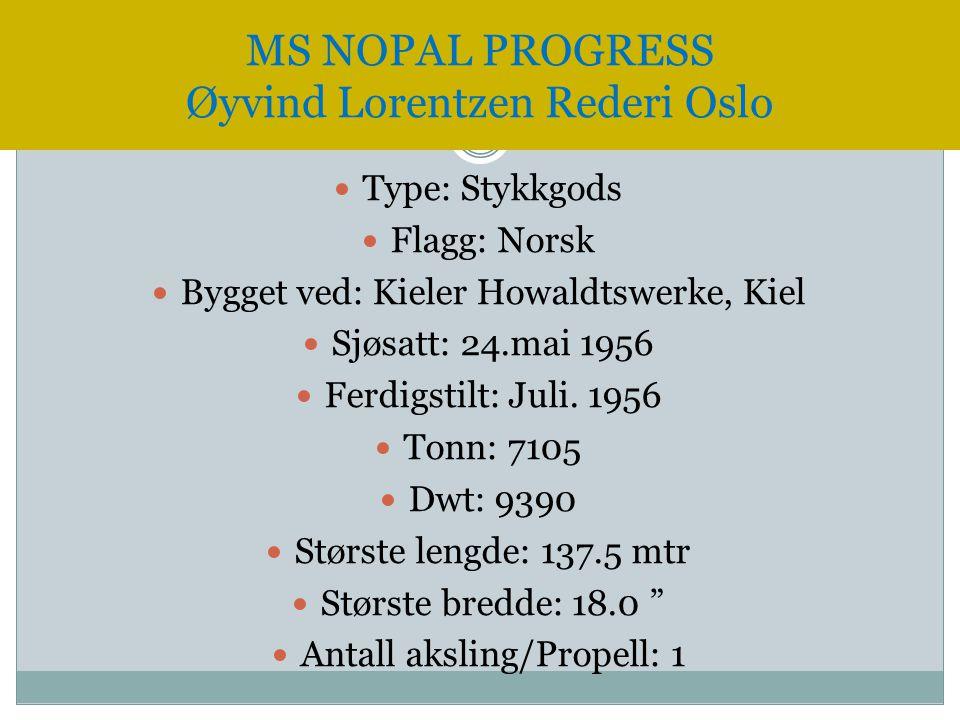  Type: Stykkgods  Flagg: Norsk  Bygget ved: Kieler Howaldtswerke, Kiel  Sjøsatt: 24.mai 1956  Ferdigstilt: Juli. 1956  Tonn: 7105  Dwt: 9390 