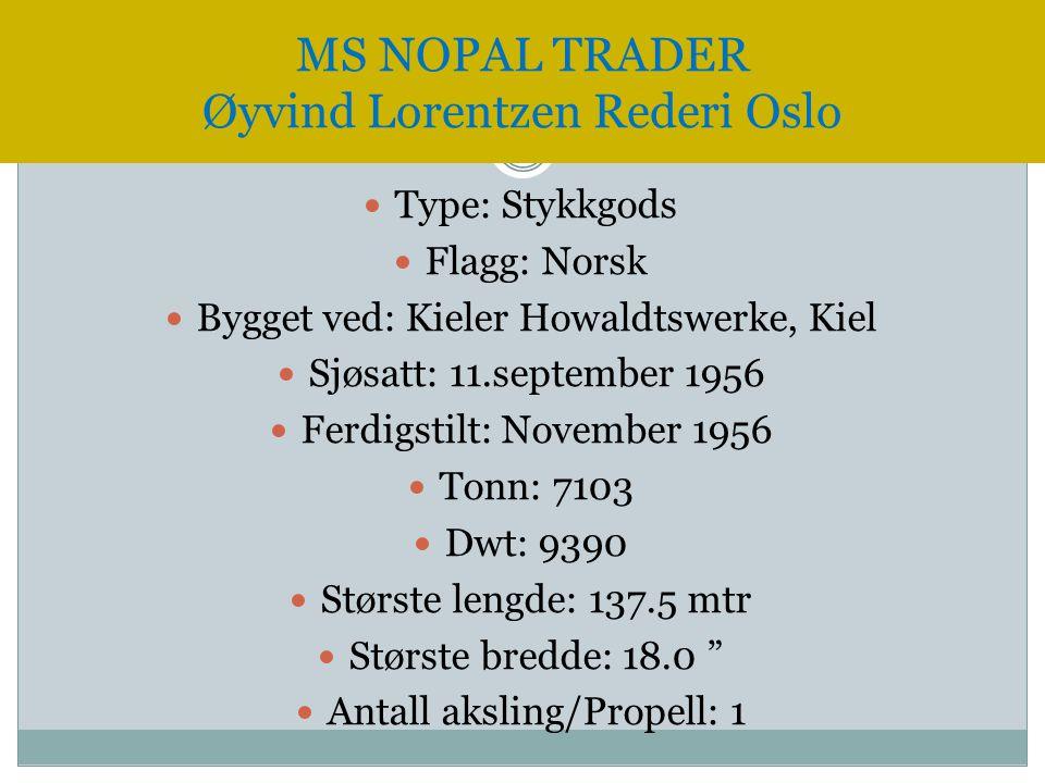 Type: Stykkgods  Flagg: Norsk  Bygget ved: Kieler Howaldtswerke, Kiel  Sjøsatt: 11.september 1956  Ferdigstilt: November 1956  Tonn: 7103  Dwt