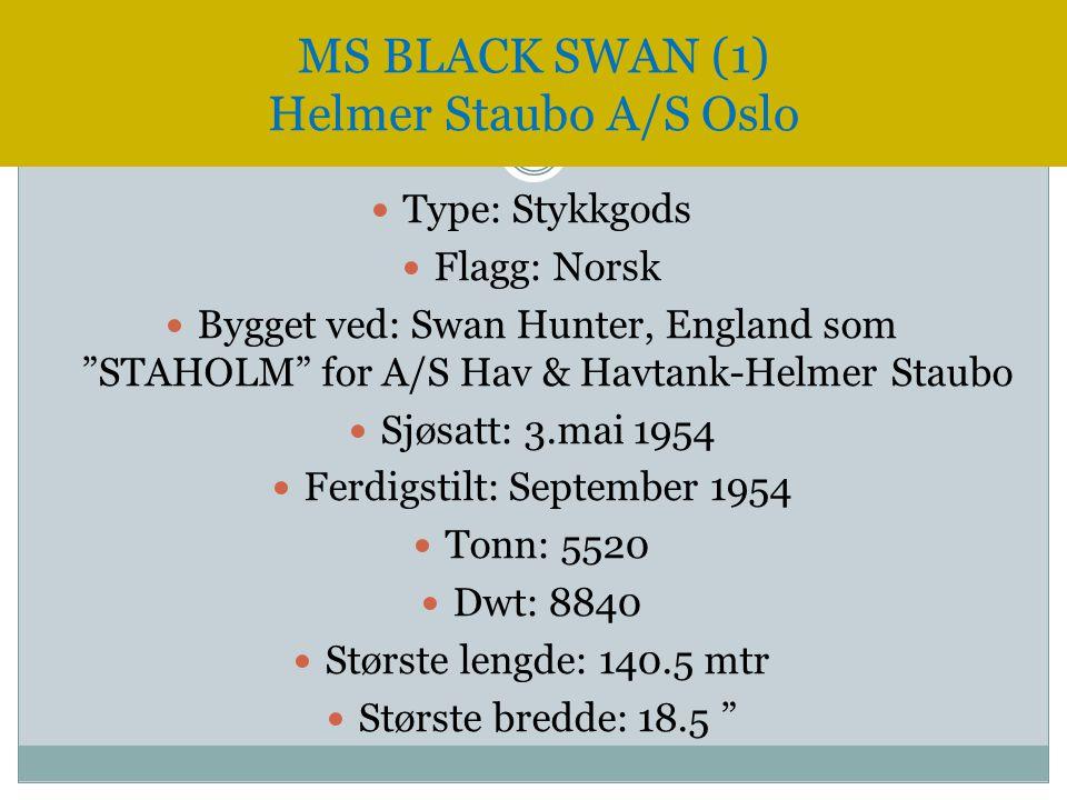 """ Type: Stykkgods  Flagg: Norsk  Bygget ved: Swan Hunter, England som """"STAHOLM"""" for A/S Hav & Havtank-Helmer Staubo  Sjøsatt: 3.mai 1954  Ferdigst"""