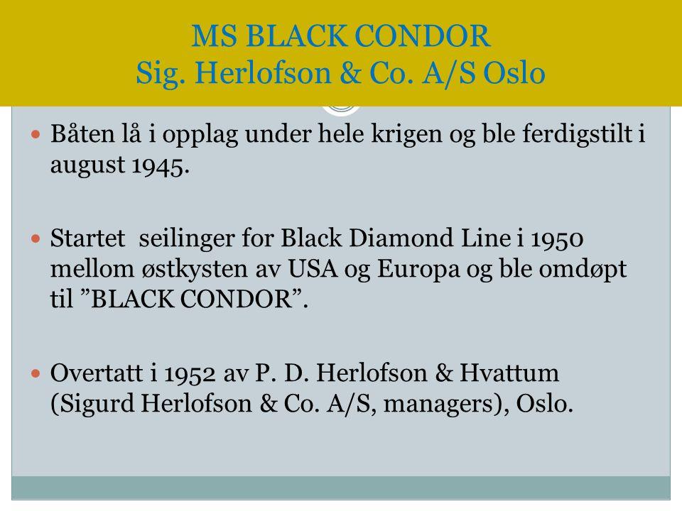  Båten lå i opplag under hele krigen og ble ferdigstilt i august 1945.  Startet seilinger for Black Diamond Line i 1950 mellom østkysten av USA og E