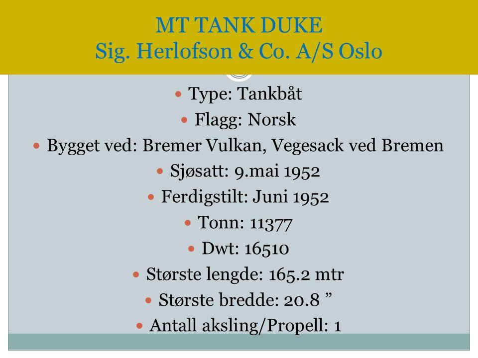  Type: Tankbåt  Flagg: Norsk  Bygget ved: Bremer Vulkan, Vegesack ved Bremen  Sjøsatt: 9.mai 1952  Ferdigstilt: Juni 1952  Tonn: 11377  Dwt: 16