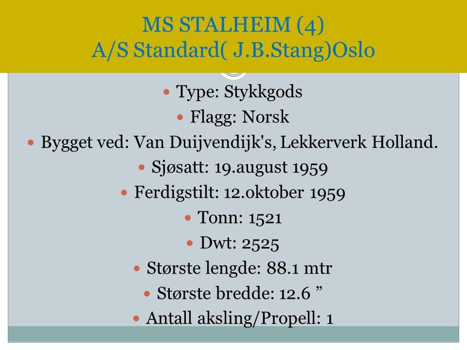  Type: Stykkgods  Flagg: Norsk  Bygget ved: Van Duijvendijk's, Lekkerverk Holland.  Sjøsatt: 19.august 1959  Ferdigstilt: 12.oktober 1959  Tonn: