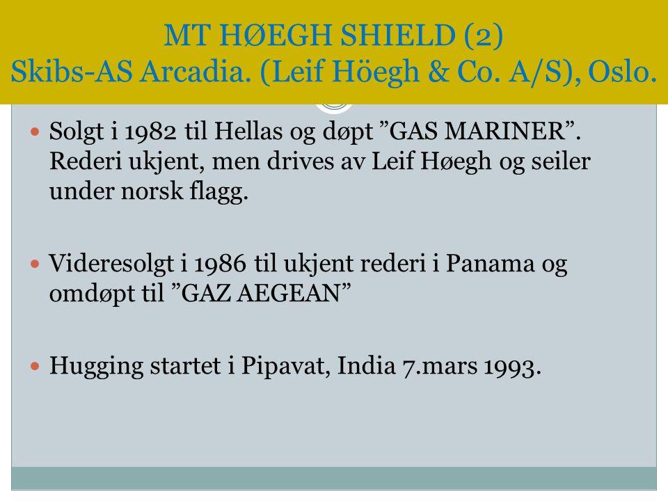 """ Solgt i 1982 til Hellas og døpt """"GAS MARINER"""". Rederi ukjent, men drives av Leif Høegh og seiler under norsk flagg.  Videresolgt i 1986 til ukjent"""