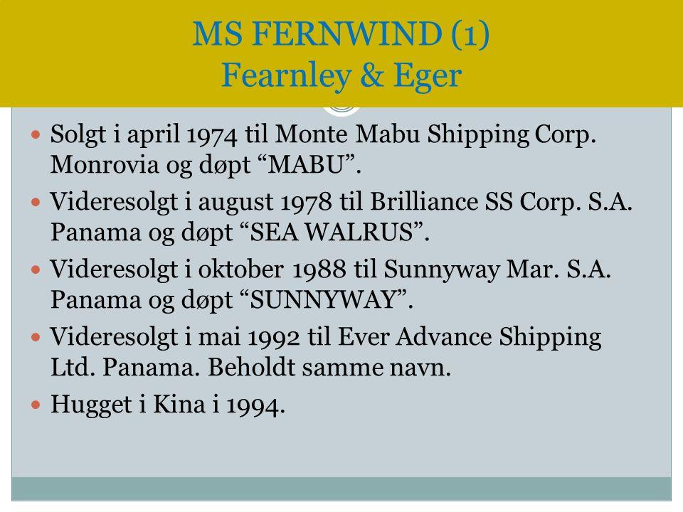 """ Solgt i april 1974 til Monte Mabu Shipping Corp. Monrovia og døpt """"MABU"""".  Videresolgt i august 1978 til Brilliance SS Corp. S.A. Panama og døpt """"S"""