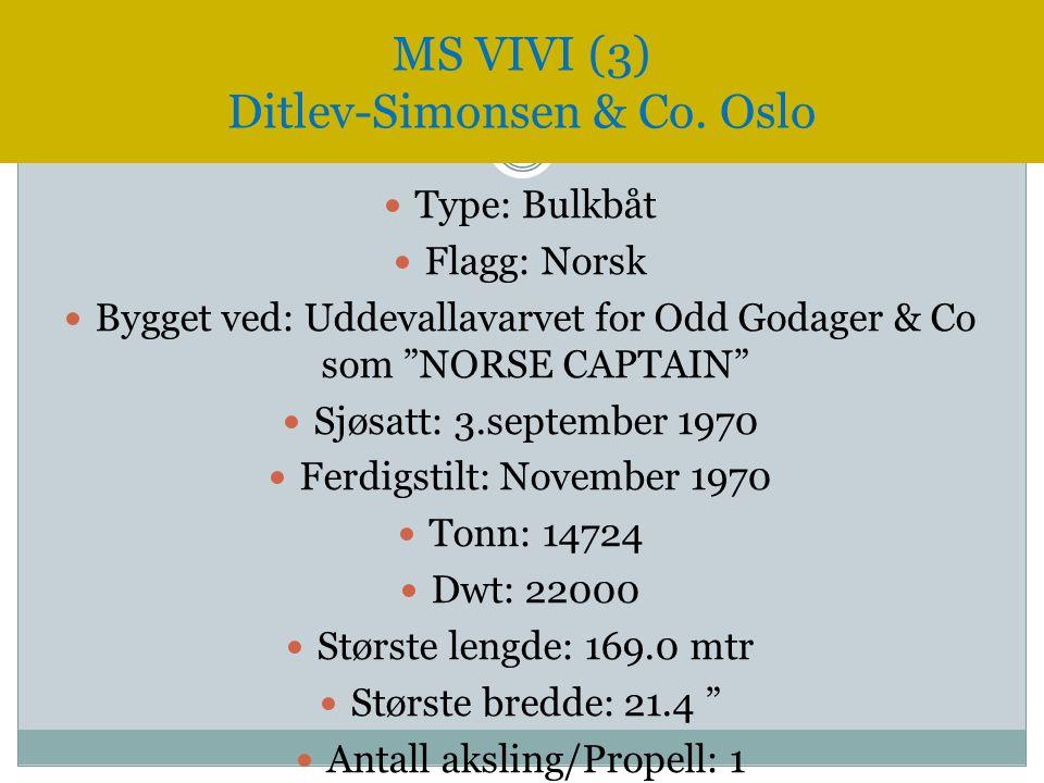 """ Type: Bulkbåt  Flagg: Norsk  Bygget ved: Uddevallavarvet for Odd Godager & Co som """"NORSE CAPTAIN""""  Sjøsatt: 3.september 1970  Ferdigstilt: Novem"""