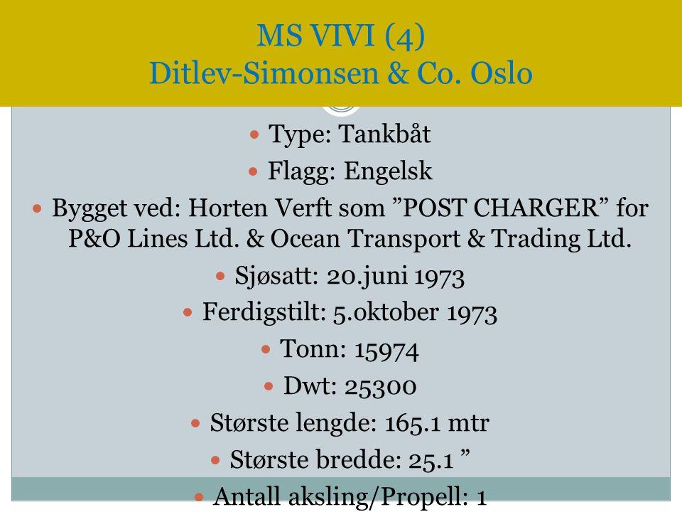 """ Type: Tankbåt  Flagg: Engelsk  Bygget ved: Horten Verft som """"POST CHARGER"""" for P&O Lines Ltd. & Ocean Transport & Trading Ltd.  Sjøsatt: 20.juni"""