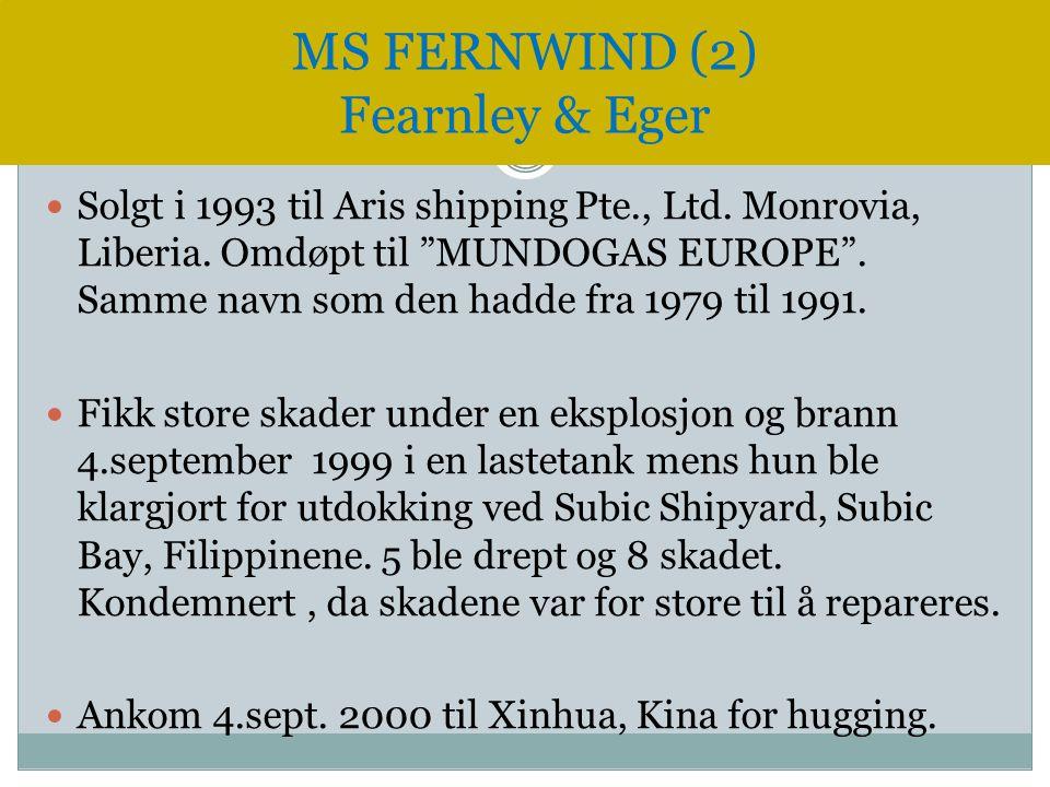 """ Solgt i 1993 til Aris shipping Pte., Ltd. Monrovia, Liberia. Omdøpt til """"MUNDOGAS EUROPE"""". Samme navn som den hadde fra 1979 til 1991.  Fikk store"""