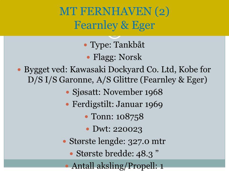  Type: Tankbåt  Flagg: Norsk  Bygget ved: Kawasaki Dockyard Co. Ltd, Kobe for D/S I/S Garonne, A/S Glittre (Fearnley & Eger)  Sjøsatt: November 19