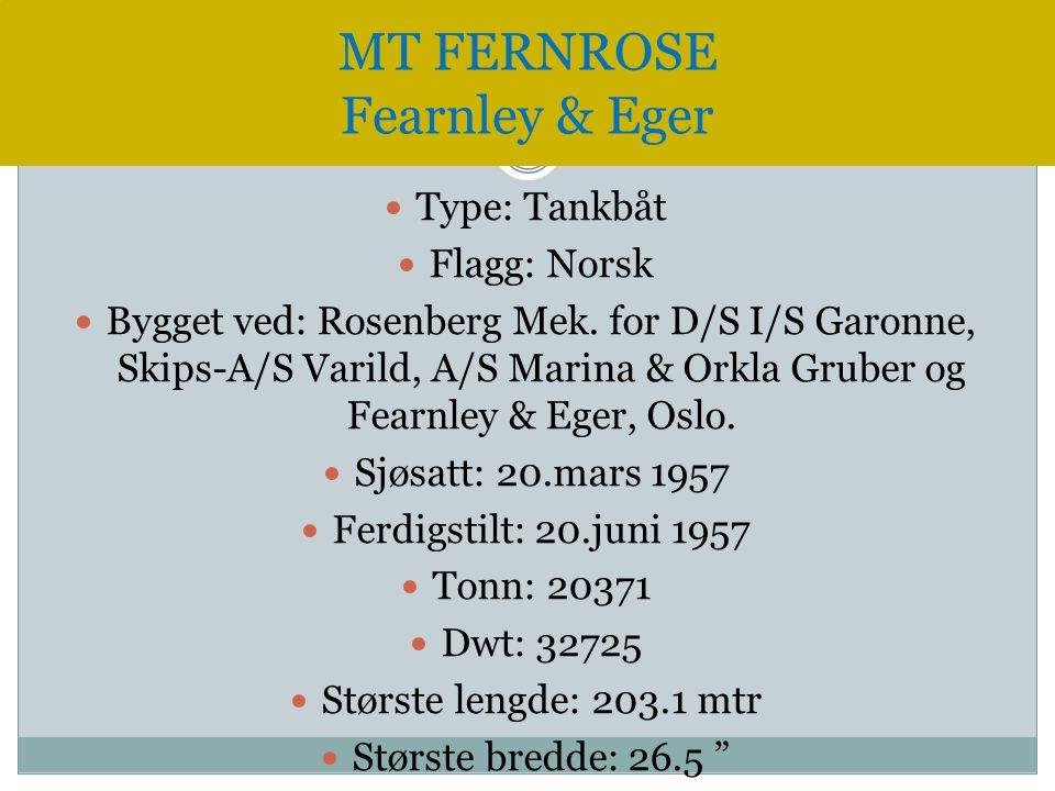  Type: Tankbåt  Flagg: Norsk  Bygget ved: Rosenberg Mek. for D/S I/S Garonne, Skips-A/S Varild, A/S Marina & Orkla Gruber og Fearnley & Eger, Oslo.