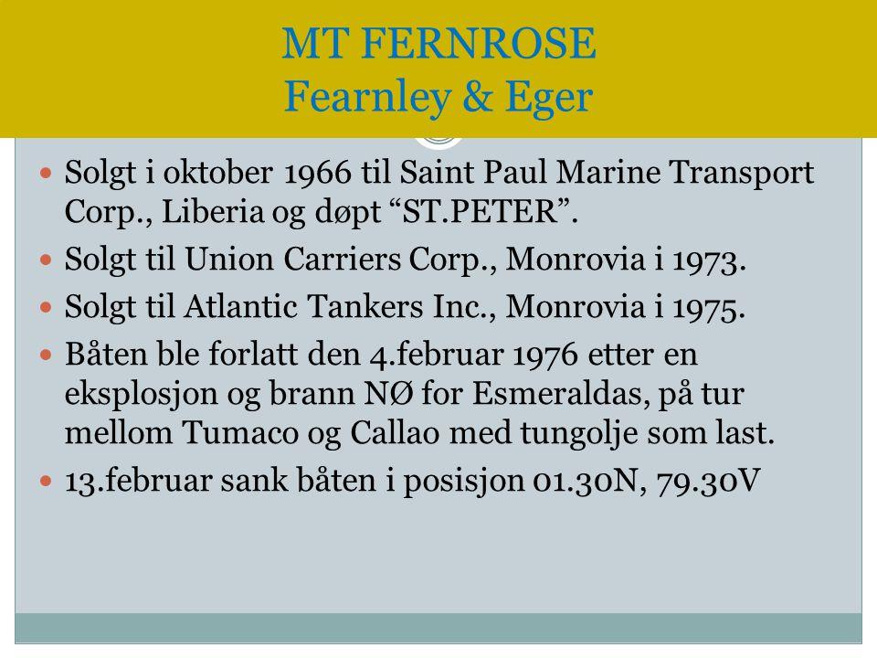""" Solgt i oktober 1966 til Saint Paul Marine Transport Corp., Liberia og døpt """"ST.PETER"""".  Solgt til Union Carriers Corp., Monrovia i 1973.  Solgt t"""