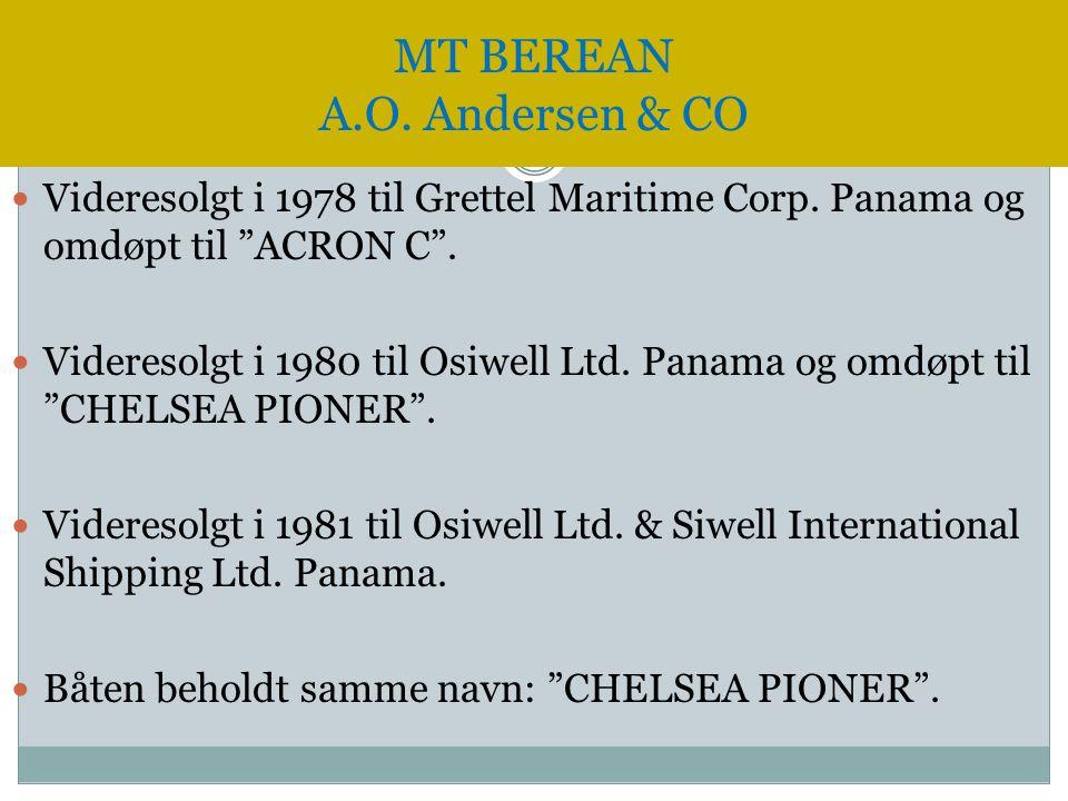 """ Videresolgt i 1978 til Grettel Maritime Corp. Panama og omdøpt til """"ACRON C"""".  Videresolgt i 1980 til Osiwell Ltd. Panama og omdøpt til """"CHELSEA PI"""