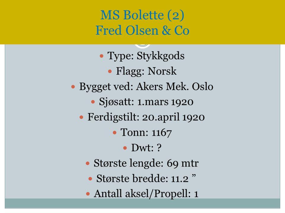  Type: Stykkgods  Flagg: Norsk  Bygget ved: Akers Mek. Oslo  Sjøsatt: 1.mars 1920  Ferdigstilt: 20.april 1920  Tonn: 1167  Dwt: ?  Største len