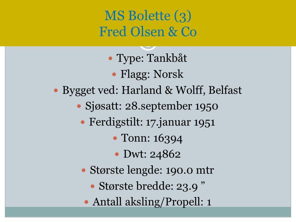 Type: Tankbåt  Flagg: Norsk  Bygget ved: Harland & Wolff, Belfast  Sjøsatt: 28.september 1950  Ferdigstilt: 17.januar 1951  Tonn: 16394  Dwt: