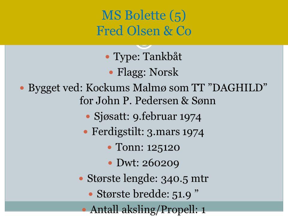 """ Type: Tankbåt  Flagg: Norsk  Bygget ved: Kockums Malmø som TT """"DAGHILD"""" for John P. Pedersen & Sønn  Sjøsatt: 9.februar 1974  Ferdigstilt: 3.mar"""