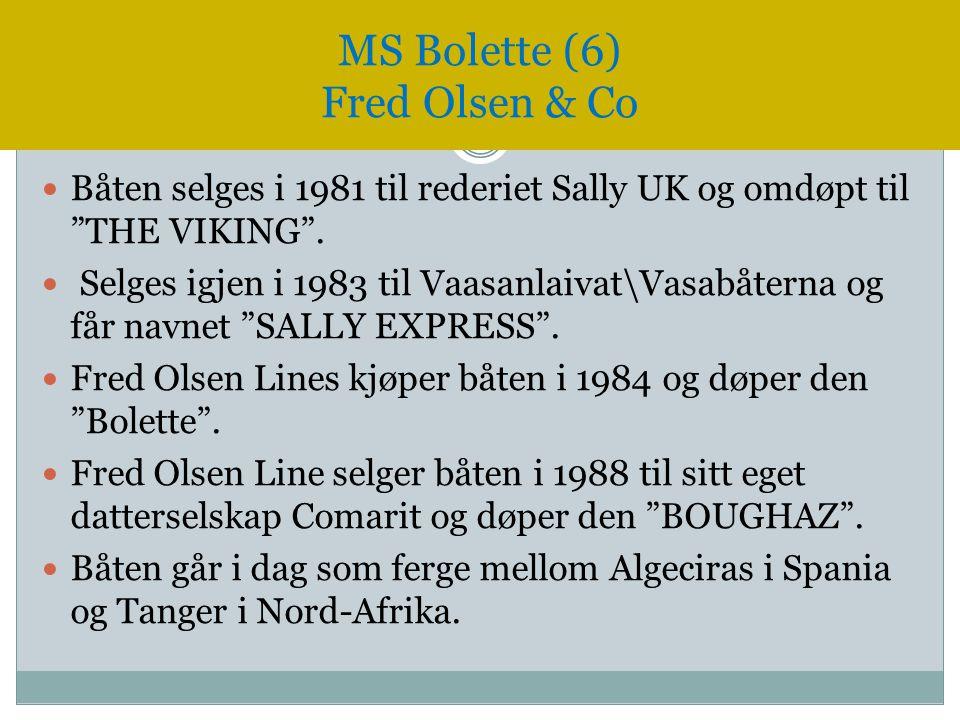 """ Båten selges i 1981 til rederiet Sally UK og omdøpt til """"THE VIKING"""".  Selges igjen i 1983 til Vaasanlaivat\Vasabåterna og får navnet """"SALLY EXPRES"""