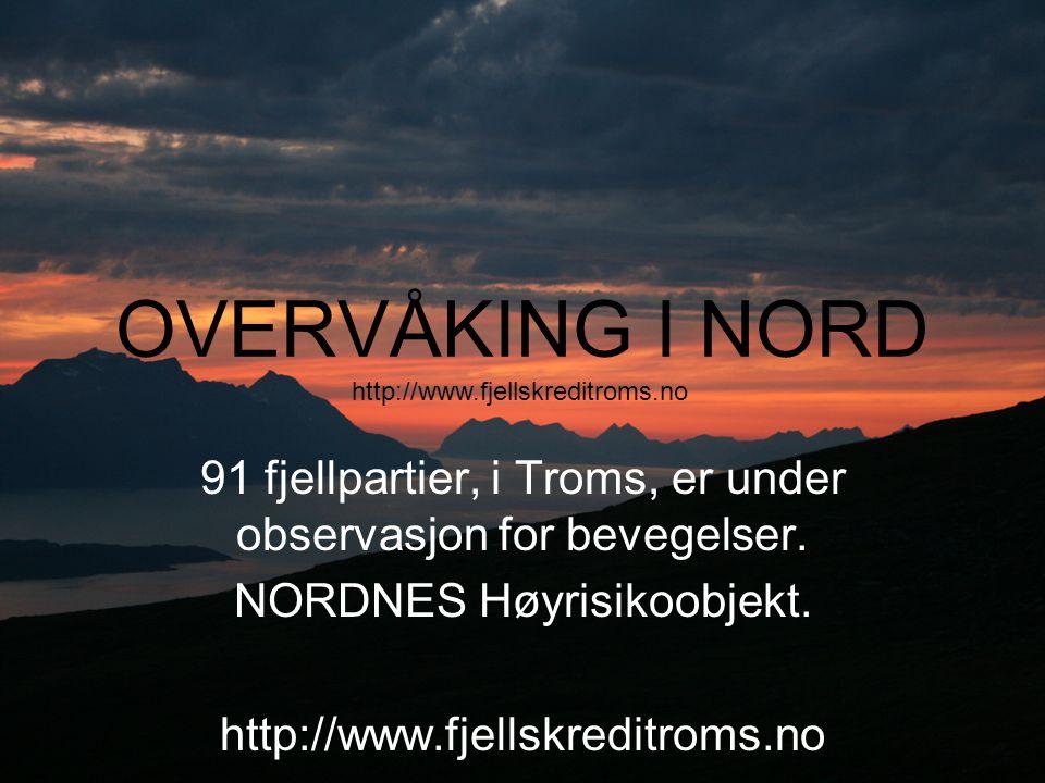 OVERVÅKING I NORD 91 fjellpartier, i Troms, er under observasjon for bevegelser.