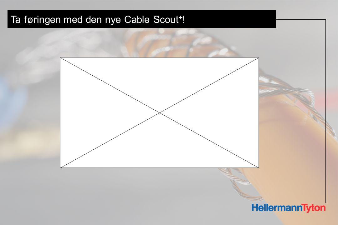 Ta føringen med den nye Cable Scout + !
