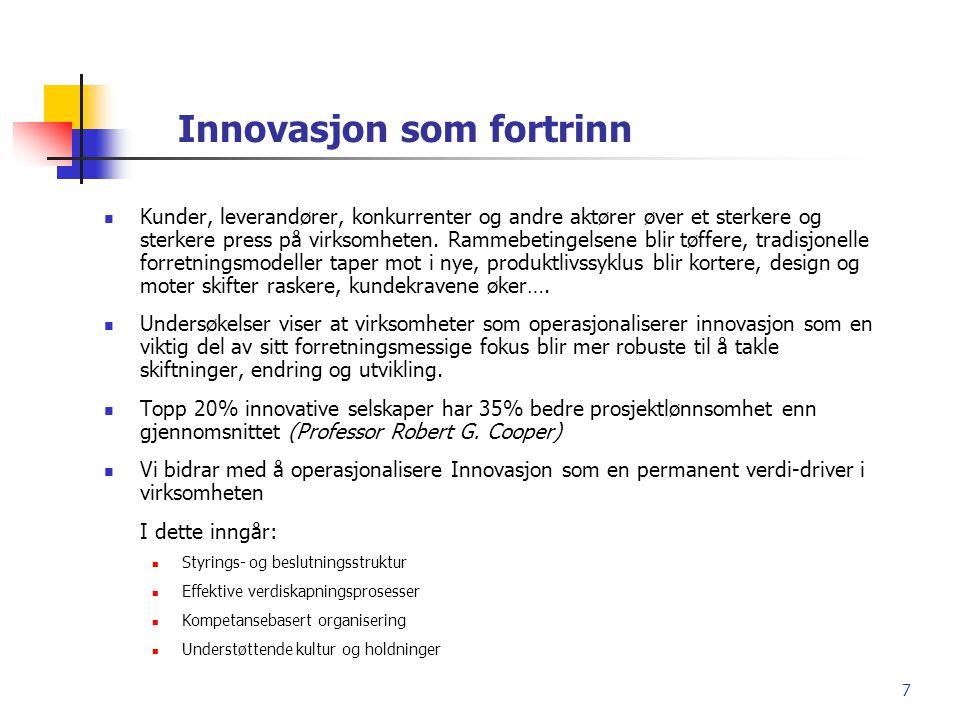 28 Case 1: Kartlegge nåsituasjon, bygge struktur for Innovasjon og Vekst Klientens problemstilling: Svært vellykket, norsk-basert internasjonal virksomhet som har opplevd sterk vekst inntil de siste 2-3 år.