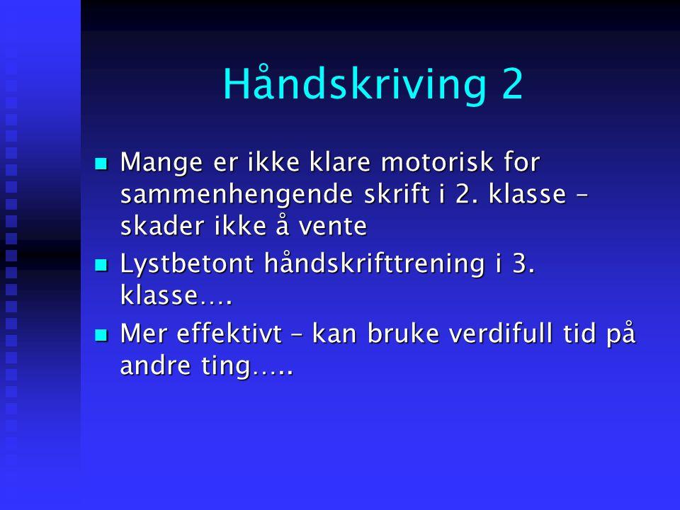 Håndskriving HVA SIER L97 ?  …..Ta i bruk sammenhengende skrift når de har automatisert sammenhengen mellom lyd og bokstav, og det faller naturlig…..