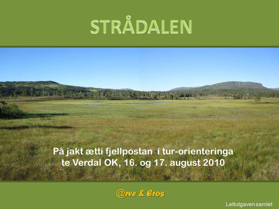 På jakt ætti fjellpostan i tur-orienteringa te Verdal OK, 16. og 17. august 2010 @rve & Eros Lettutgaven samlet