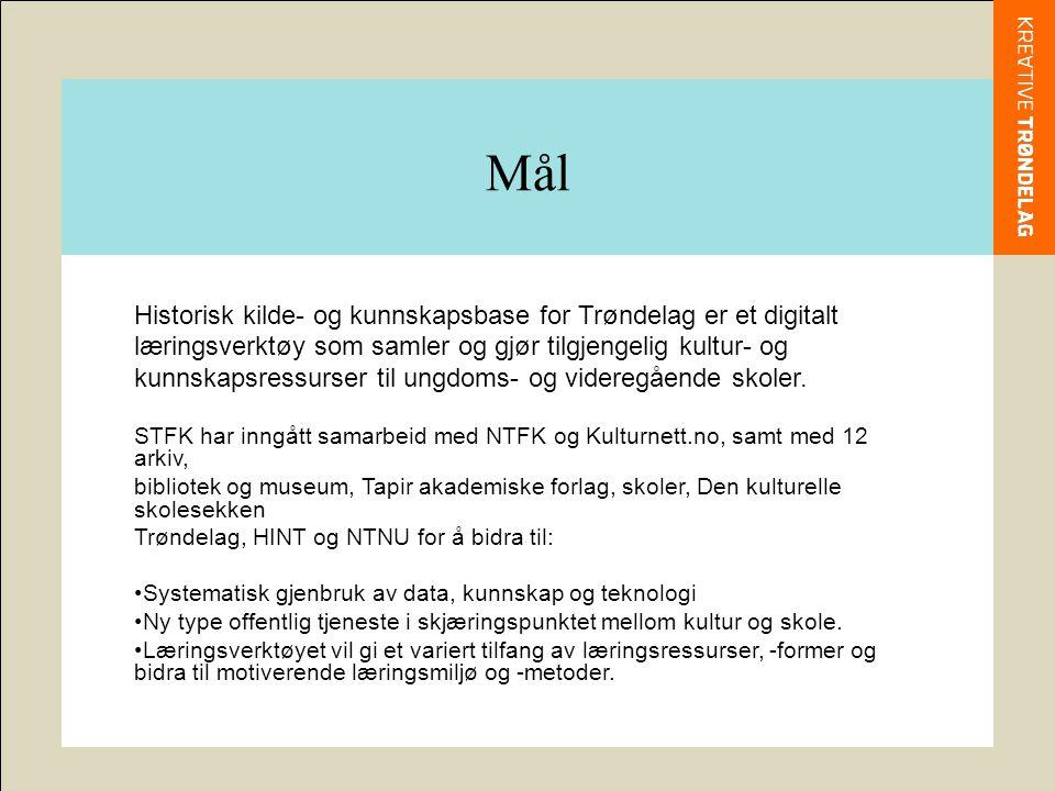Mål Historisk kilde- og kunnskapsbase for Trøndelag er et digitalt læringsverktøy som samler og gjør tilgjengelig kultur- og kunnskapsressurser til ungdoms- og videregående skoler.