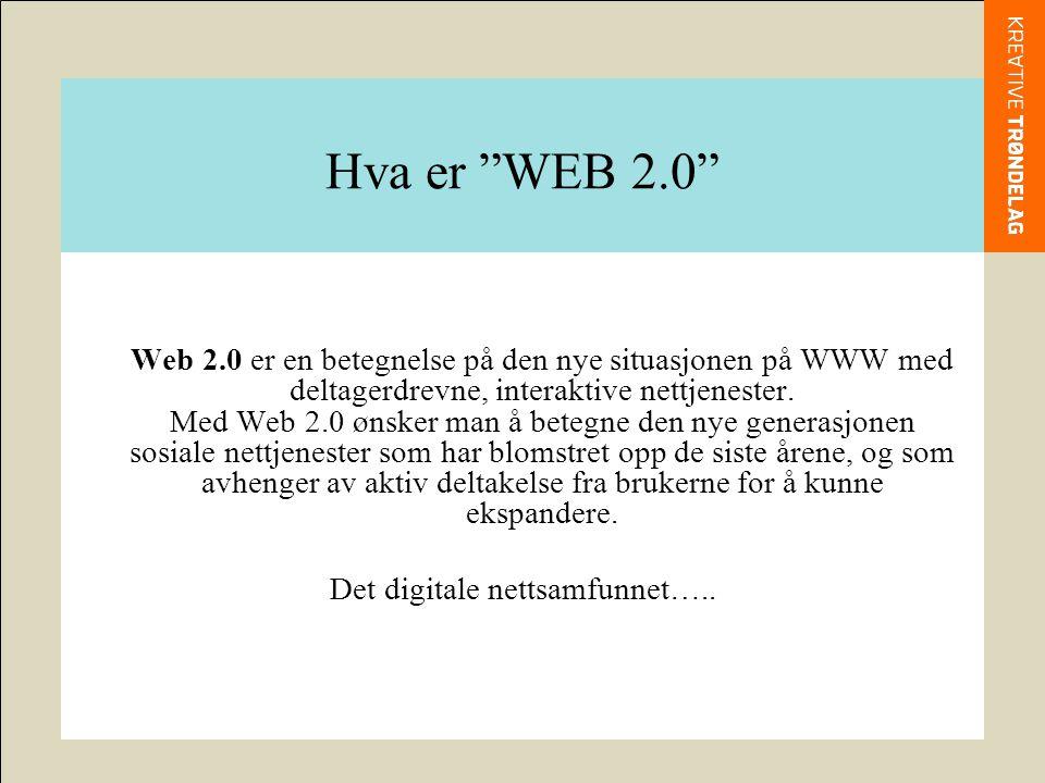 Hva er WEB 2.0 Web på 90-tallet •Statiske hjemmesider •Kataloger •Få folk til å bli på hjemmesiden lengst mulig •En til mange kommunikasjon Web 2.0 •Blogger • Interaktive nettsamfunn •Tagging, folksonomy , sosiale bokmerker •Syndikering, få folk til å komme igjen •Brukerne lager innholdet •Mange til mange kommunikasjon Formidling Deltagelse (Community)