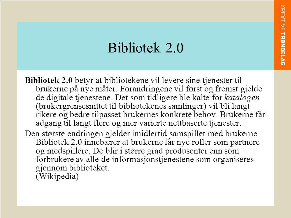 Bibliotek 2.0 Like.Lese. Skrive. Søke. Besøke. Gjøre.