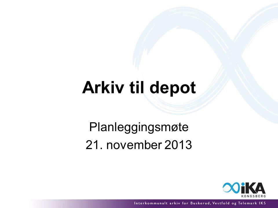 Arkiv til depot Planleggingsmøte 21. november 2013