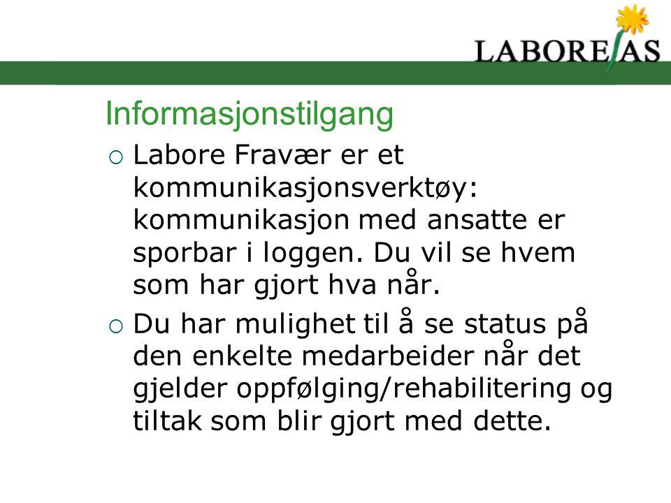 Informasjonstilgang  Labore Fravær er et kommunikasjonsverktøy: kommunikasjon med ansatte er sporbar i loggen.
