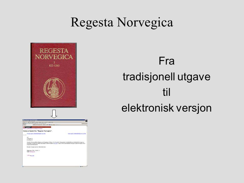 Regesta Norvegica Fra tradisjonell utgave til elektronisk versjon