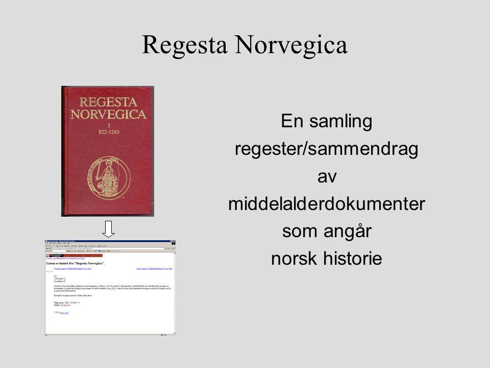 Regesta Norvegica En samling regester/sammendrag av middelalderdokumenter som angår norsk historie