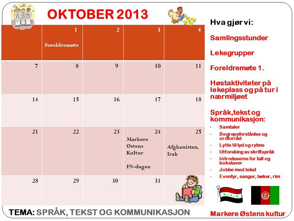 OKTOBER 2013 Hva gjør vi: Samlingsstunder Lekegrupper Foreldremøte 1.