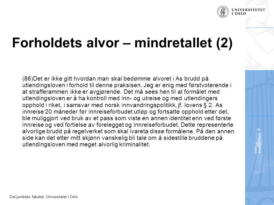 Det juridiske fakultet, Universitetet i Oslo Forholdets alvor – mindretallet (2) (86)Det er ikke gitt hvordan man skal bedømme alvoret i As brudd på u