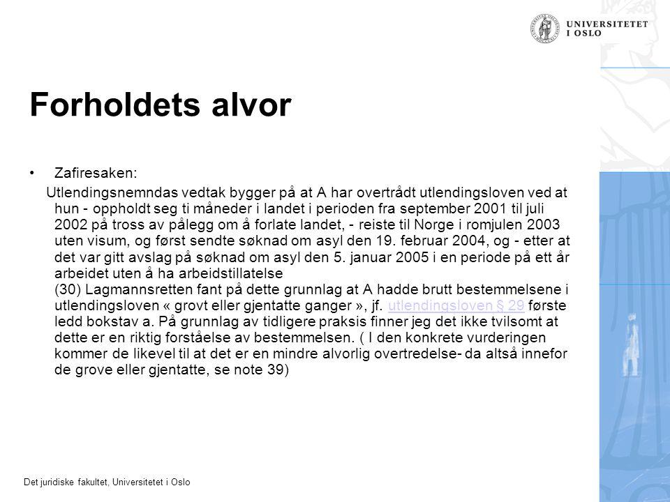 Det juridiske fakultet, Universitetet i Oslo Forholdets alvor •Zafiresaken: Utlendingsnemndas vedtak bygger på at A har overtrådt utlendingsloven ved