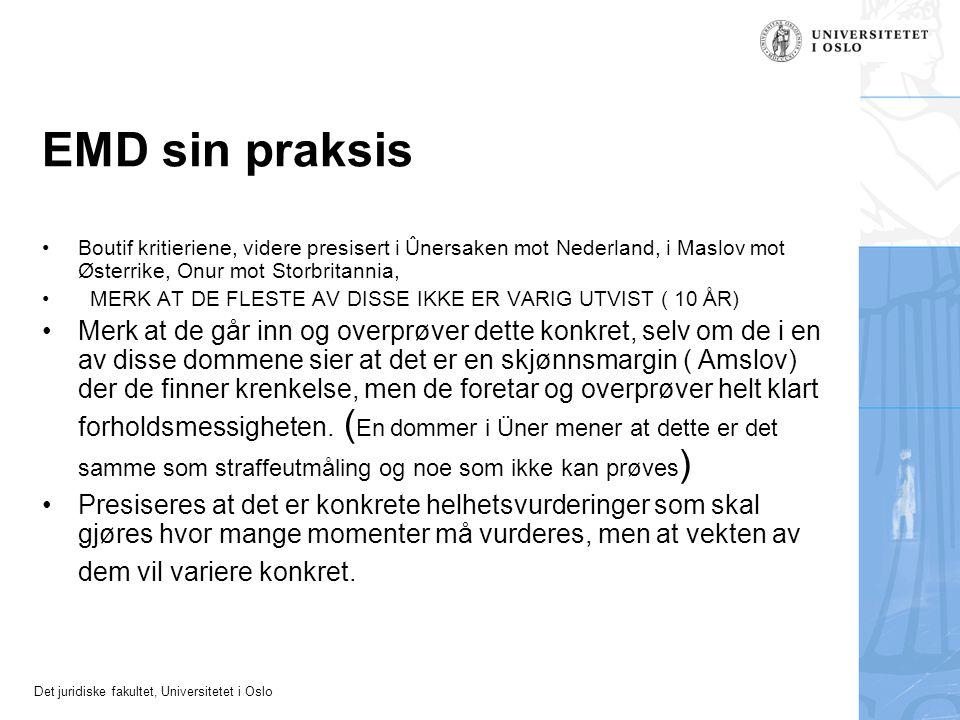 Det juridiske fakultet, Universitetet i Oslo EMD sin praksis •Boutif kritieriene, videre presisert i Ûnersaken mot Nederland, i Maslov mot Østerrike,