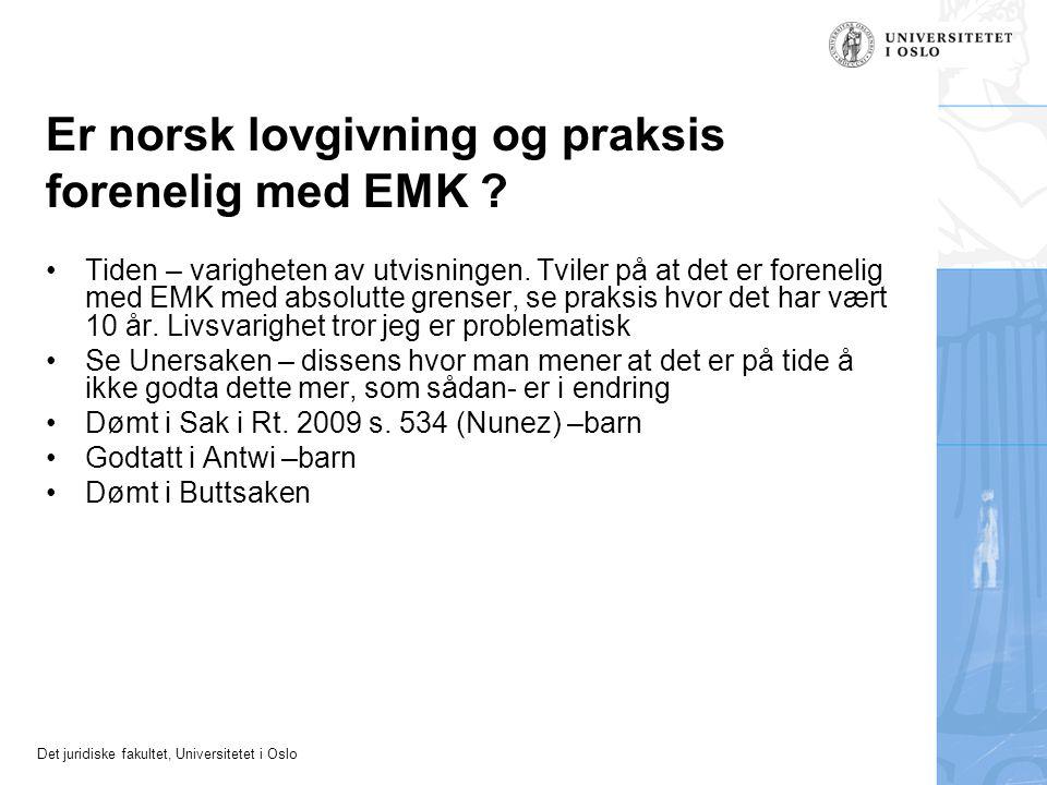 Det juridiske fakultet, Universitetet i Oslo Er norsk lovgivning og praksis forenelig med EMK ? •Tiden – varigheten av utvisningen. Tviler på at det e