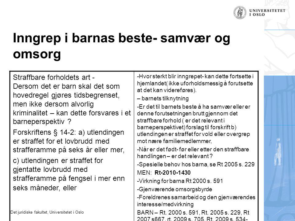 Det juridiske fakultet, Universitetet i Oslo Inngrep i barnas beste- samvær og omsorg Straffbare forholdets art - Dersom det er barn skal det som hove