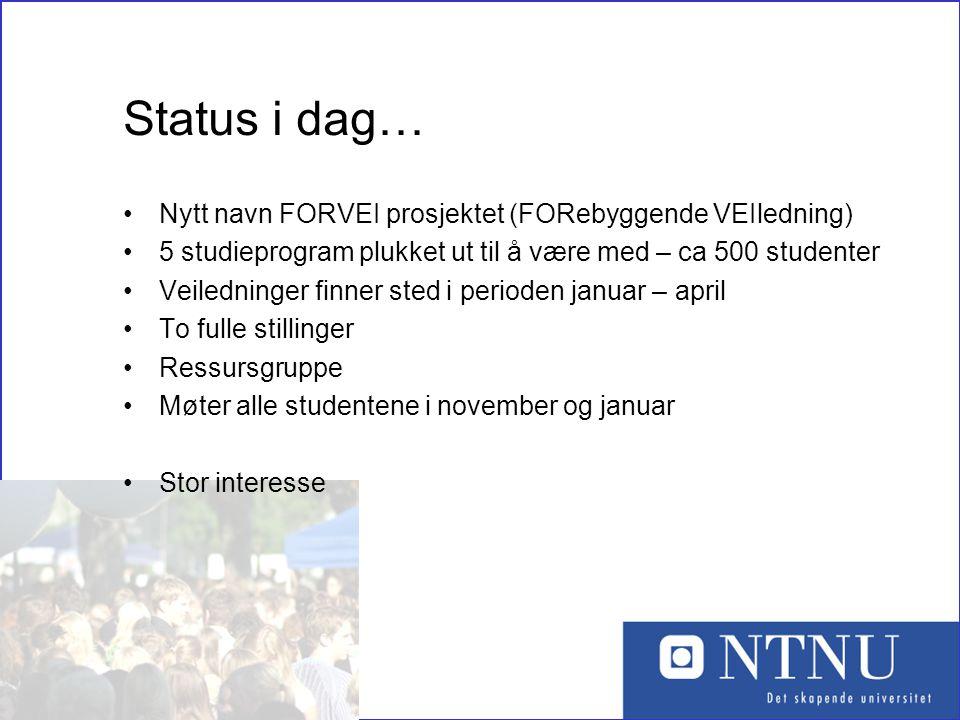 13 Status i dag… •Nytt navn FORVEI prosjektet (FORebyggende VEIledning) •5 studieprogram plukket ut til å være med – ca 500 studenter •Veiledninger fi