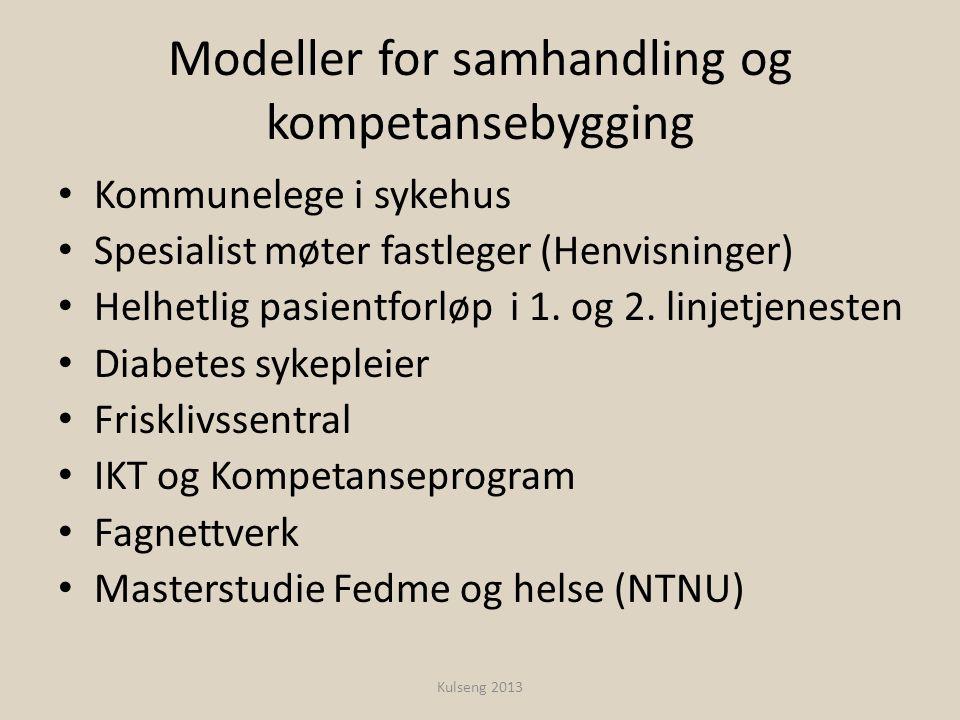 Modeller for samhandling og kompetansebygging • Kommunelege i sykehus • Spesialist møter fastleger (Henvisninger) • Helhetlig pasientforløp i 1. og 2.